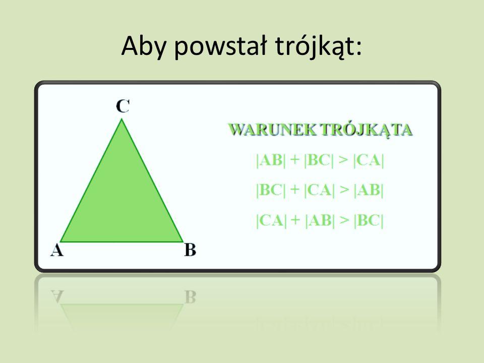 Aby powstał trójkąt: