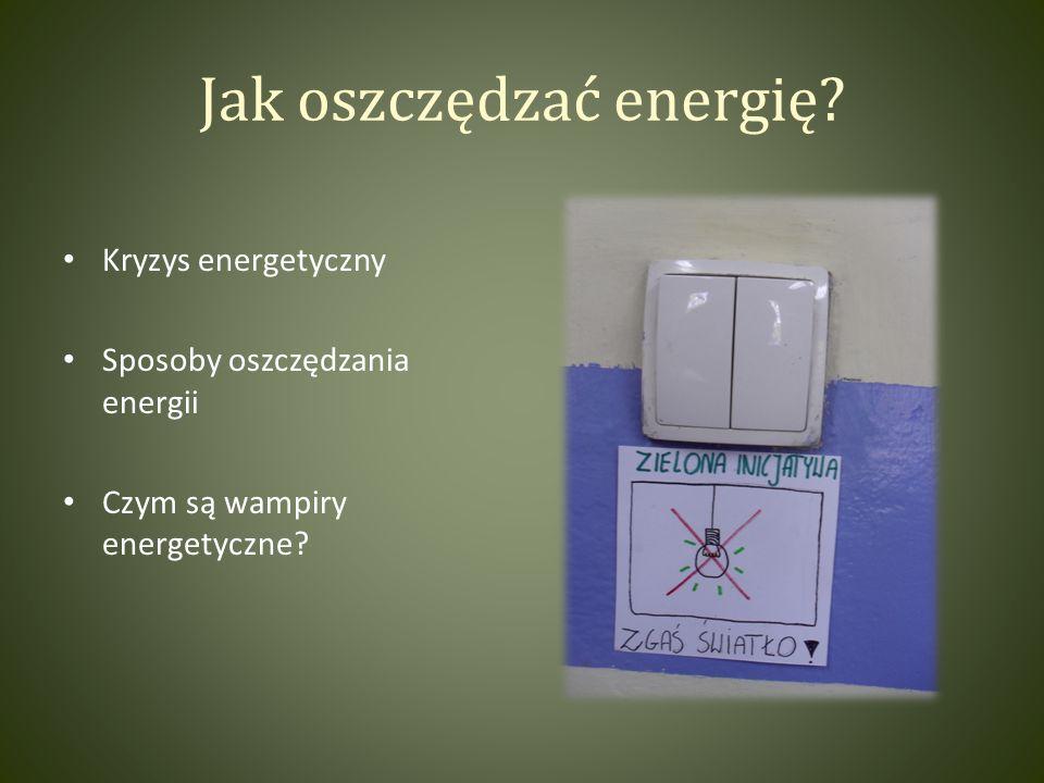 Jak oszczędzać energię.