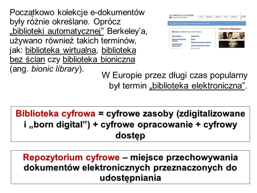 """W Europie przez długi czas popularny był termin """"biblioteka elektroniczna"""". Biblioteka cyfrowa = cyfrowe zasoby (zdigitalizowane i """"born digital"""") + c"""