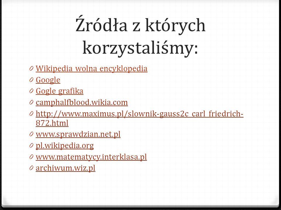 Źródła z których korzystaliśmy: 0 Wikipedia wolna encyklopedia 0 Google 0 Gogle grafika 0 camphalfblood.wikia.com camphalfblood.wikia.com 0 http://www
