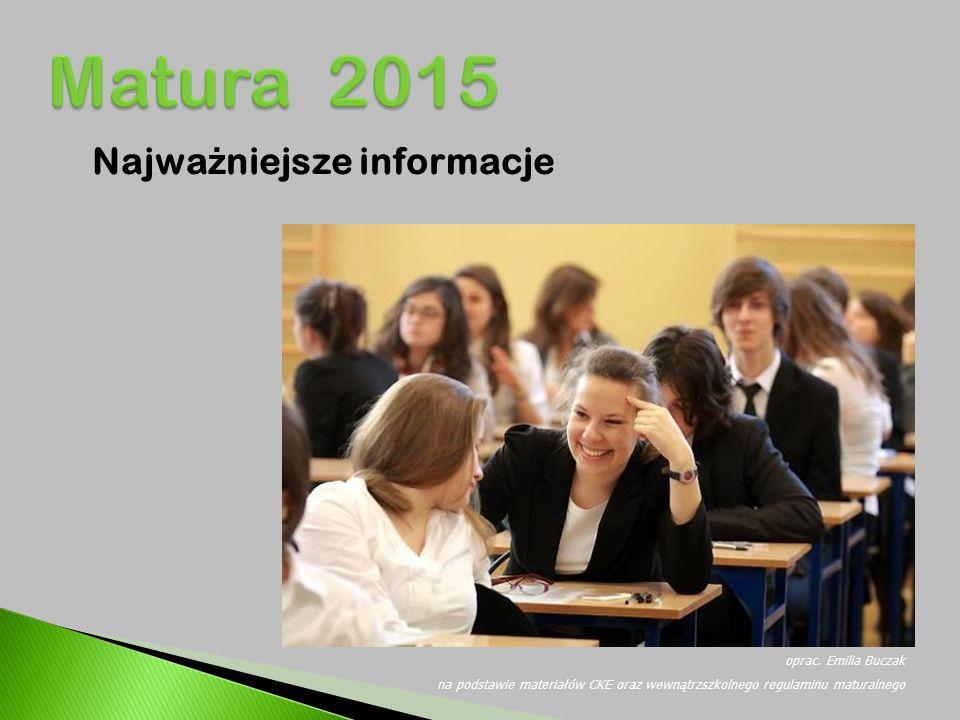 """www.cke.edu.pl zakładka """"egzamin maturalny -> dla LO od 2015 roku -> komunikaty -> o harmonogramie harmonogram matury 2015"""
