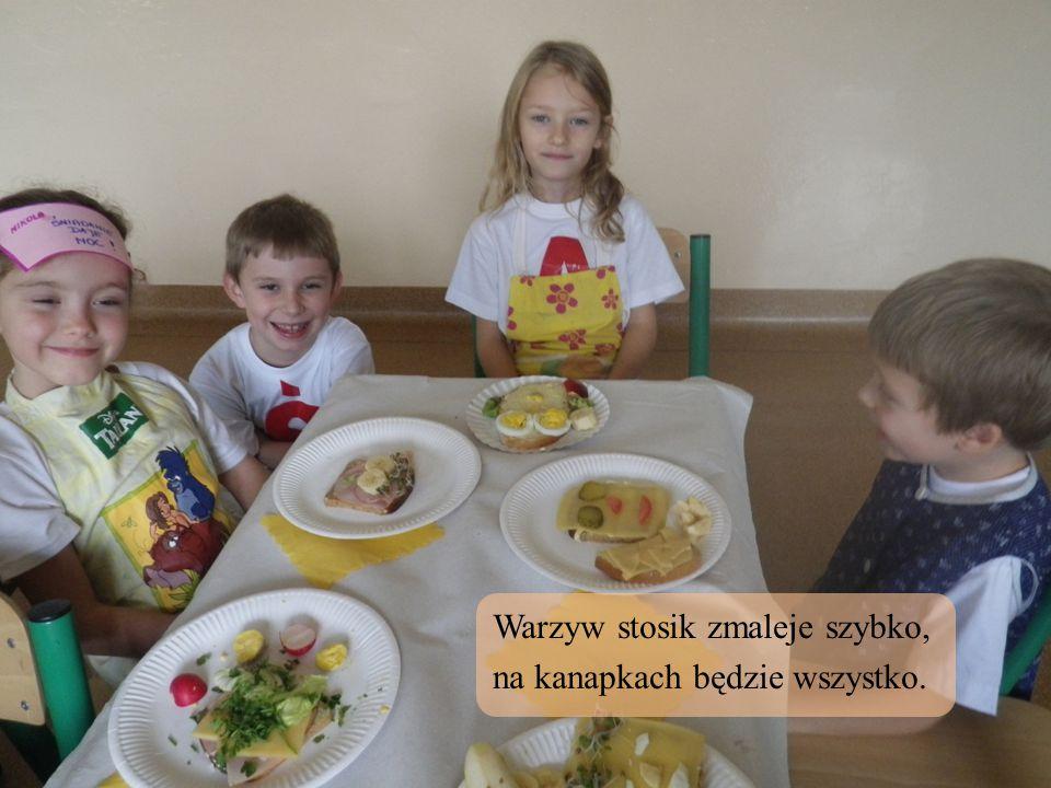 Warzyw stosik zmaleje szybko, na kanapkach będzie wszystko.