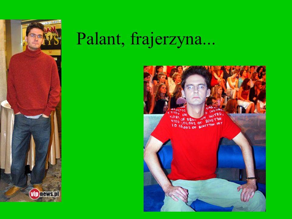 Palant, frajerzyna...