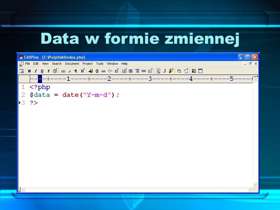 Data w formie zmiennej Aby w zmiennej zapisać pewne dane, wcale nie trzeba ich wpisywać ręcznie.