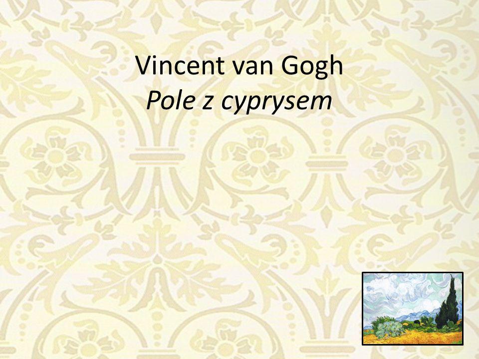 Vincent van Gogh Pole z cyprysem