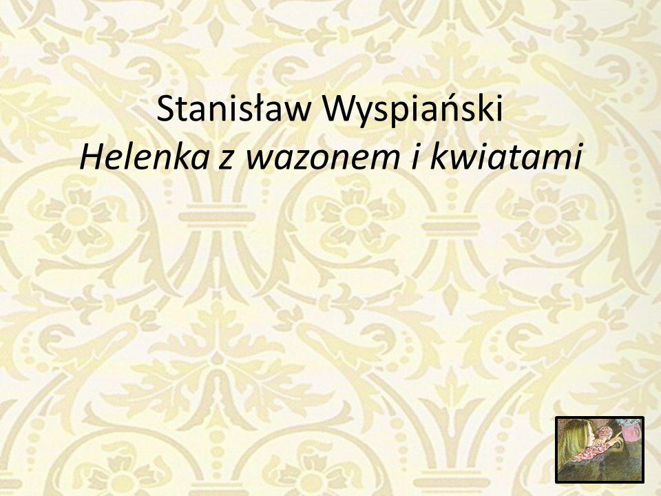 Stanisław Wyspiański Helenka z wazonem i kwiatami