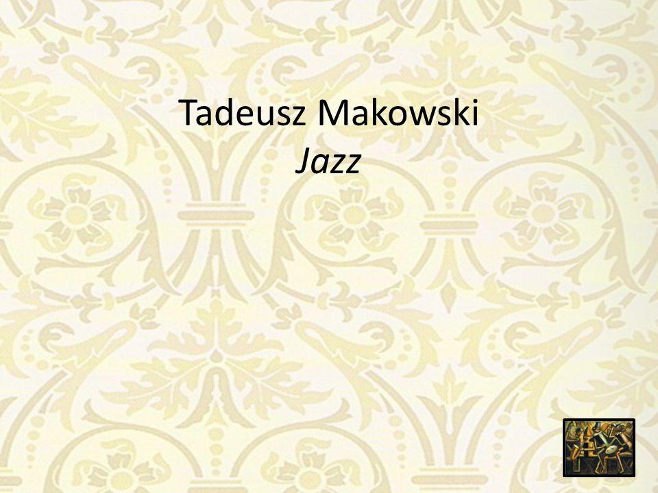 Tadeusz Makowski Jazz