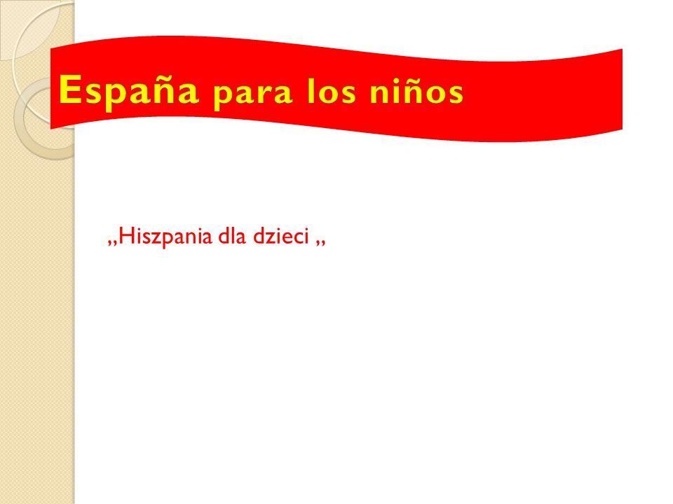 """""""Hiszpania dla dzieci """""""