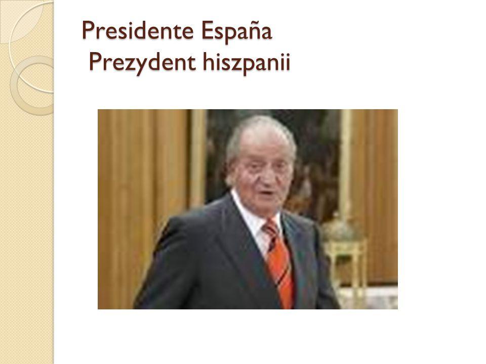 Presidente España Prezydent hiszpanii
