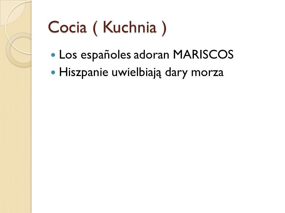 Cocia ( Kuchnia ) Los españoles adoran MARISCOS Hiszpanie uwielbiają dary morza