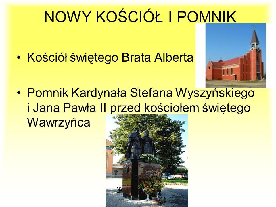 NOWY KOŚCIÓŁ I POMNIK Kościół świętego Brata Alberta Pomnik Kardynała Stefana Wyszyńskiego i Jana Pawła II przed kościołem świętego Wawrzyńca