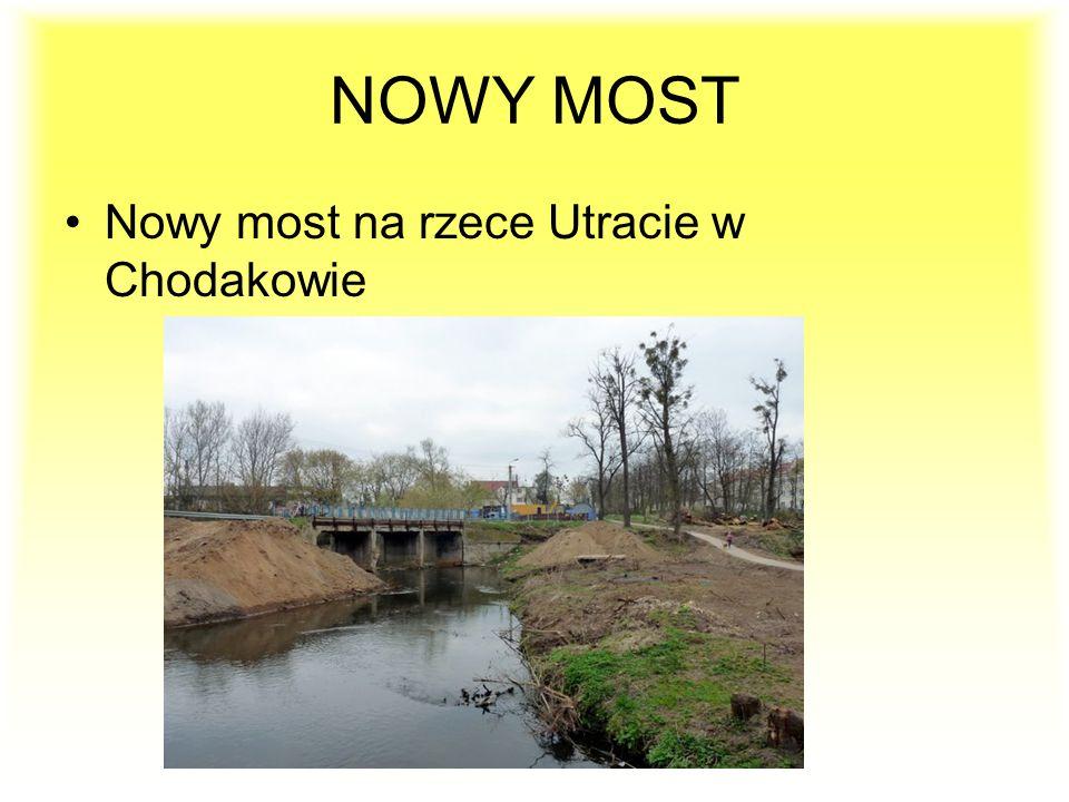 NOWY MOST Nowy most na rzece Utracie w Chodakowie