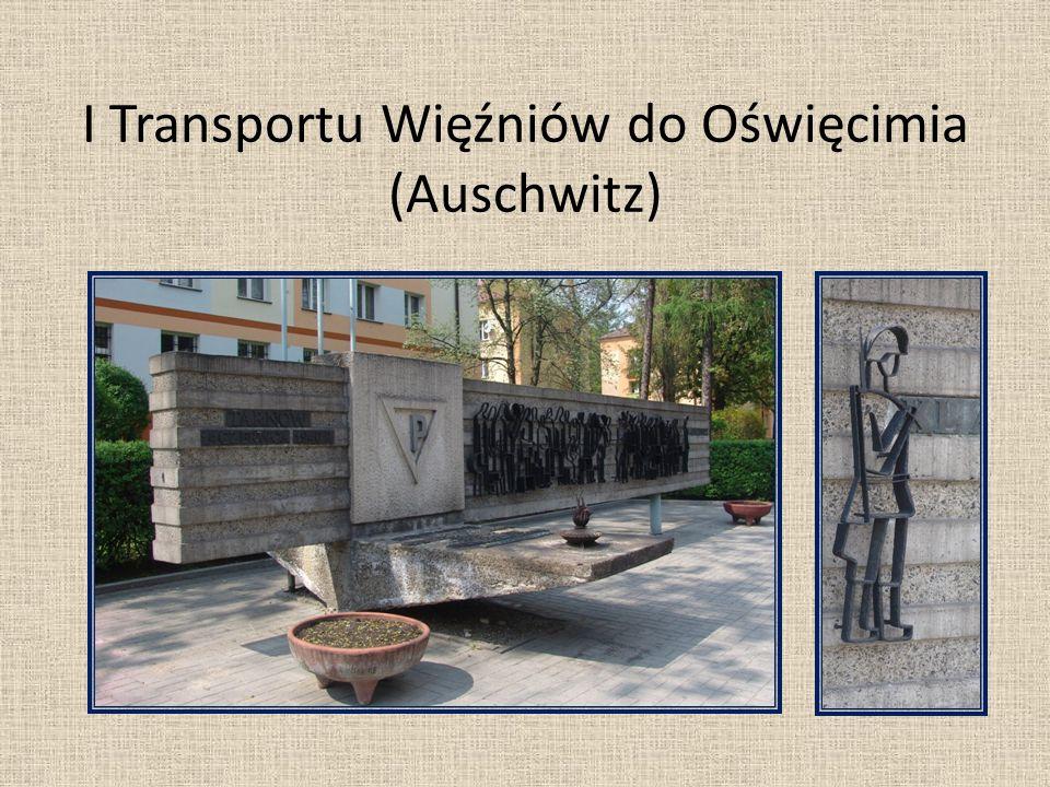 I Transportu Więźniów do Oświęcimia (Auschwitz)