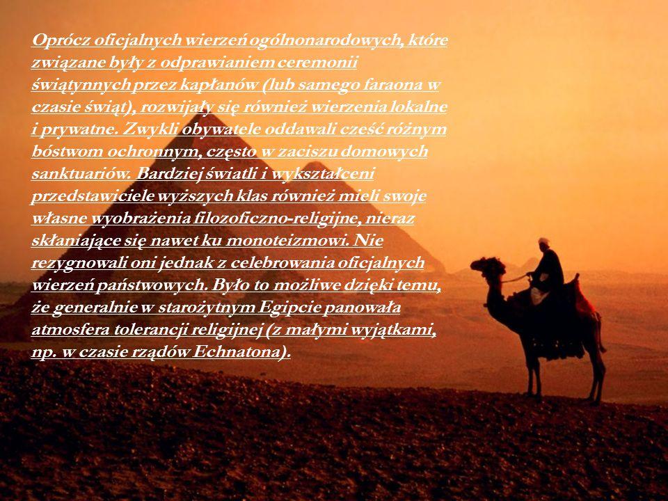 Oprócz oficjalnych wierzeń ogólnonarodowych, które związane były z odprawianiem ceremonii świątynnych przez kapłanów (lub samego faraona w czasie świą