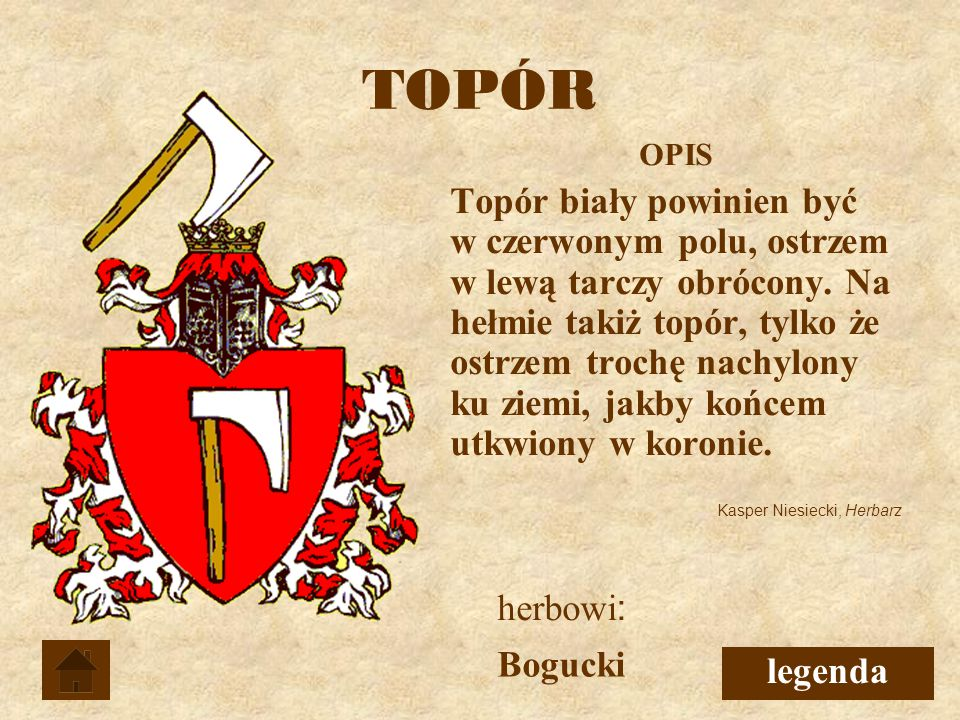 TOPÓR Bogucki OPIS Topór biały powinien być w czerwonym polu, ostrzem w lewą tarczy obrócony.
