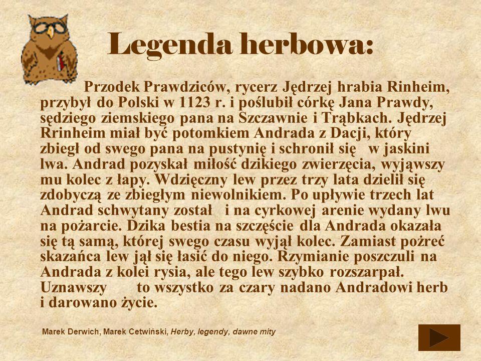 Przodek Prawdziców, rycerz Jędrzej hrabia Rinheim, przybył do Polski w 1123 r.