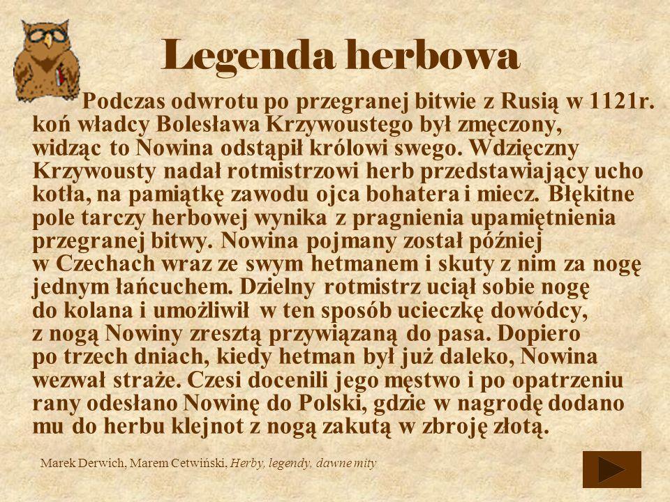 Legenda herbowa Podczas odwrotu po przegranej bitwie z Rusią w 1121r.