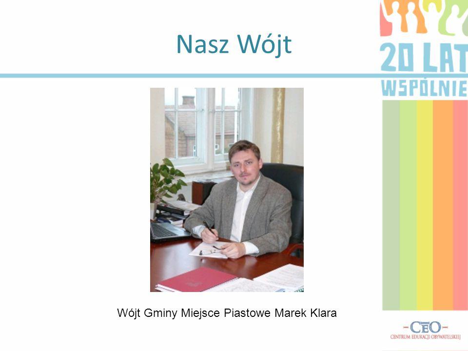 Nasz Wójt Wójt Gminy Miejsce Piastowe Marek Klara