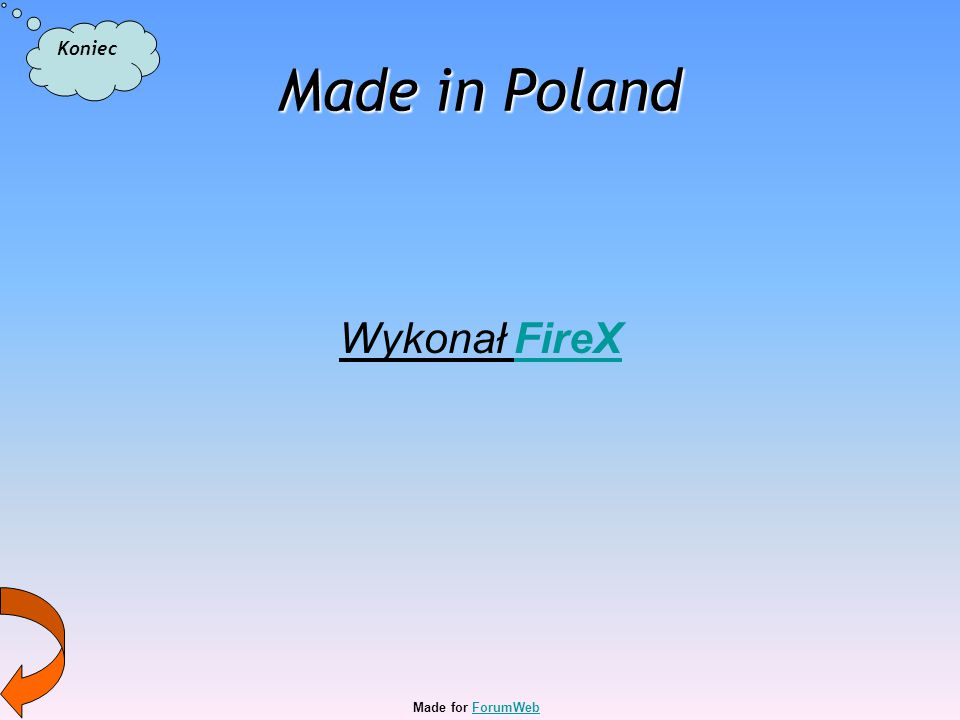 Made in Poland Wykonał FireXFireX Made for ForumWebForumWeb Koniec