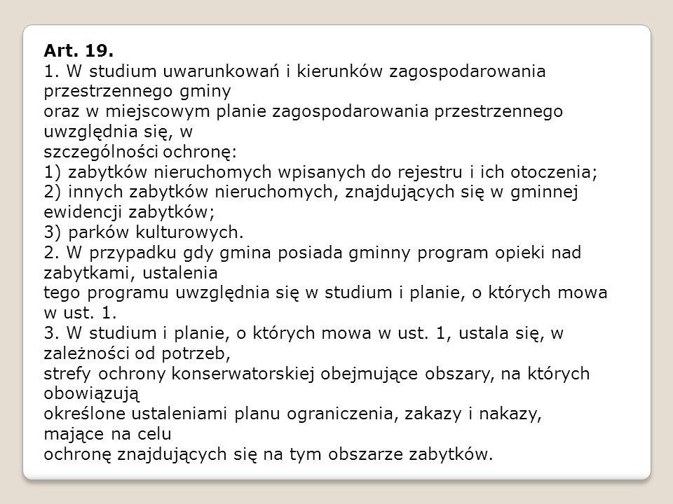Art. 19. 1. W studium uwarunkowań i kierunków zagospodarowania przestrzennego gminy oraz w miejscowym planie zagospodarowania przestrzennego uwzględni
