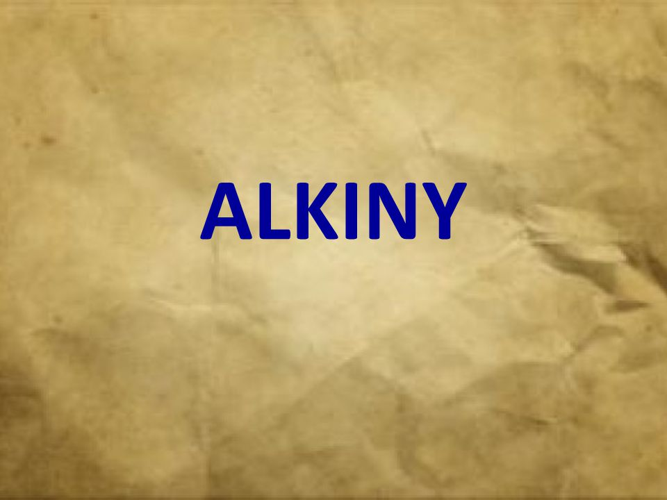 Budowa i właściwości alkinów Alkiny to węglowodory nienasycone o jednym wiązaniu potrójnym.
