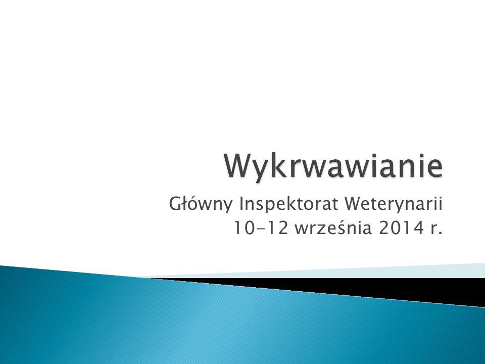 Główny Inspektorat Weterynarii 10-12 września 2014 r.