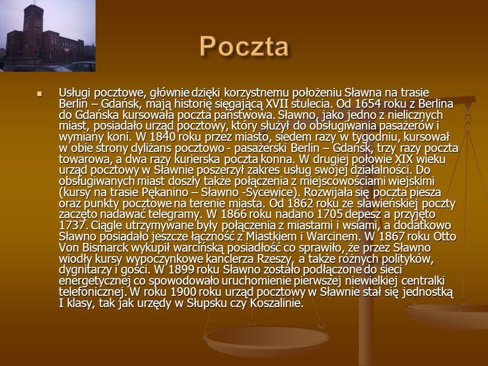 Usługi pocztowe, głównie dzięki korzystnemu położeniu Sławna na trasie Berlin – Gdańsk, mają historię sięgającą XVII stulecia. Od 1654 roku z Berlina