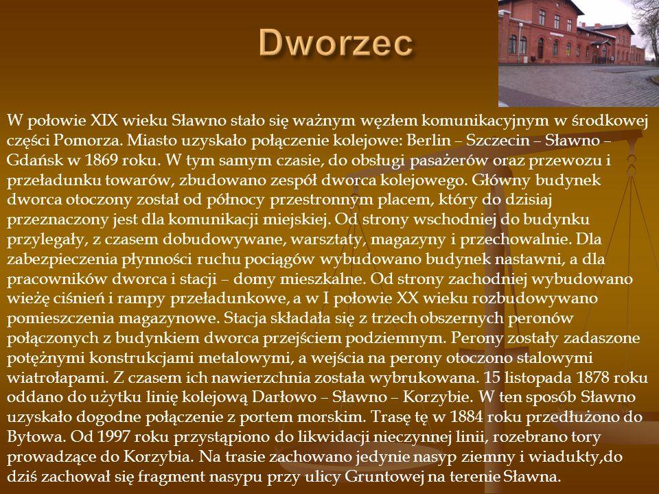 W połowie XIX wieku Sławno stało się ważnym węzłem komunikacyjnym w środkowej części Pomorza. Miasto uzyskało połączenie kolejowe: Berlin – Szczecin –