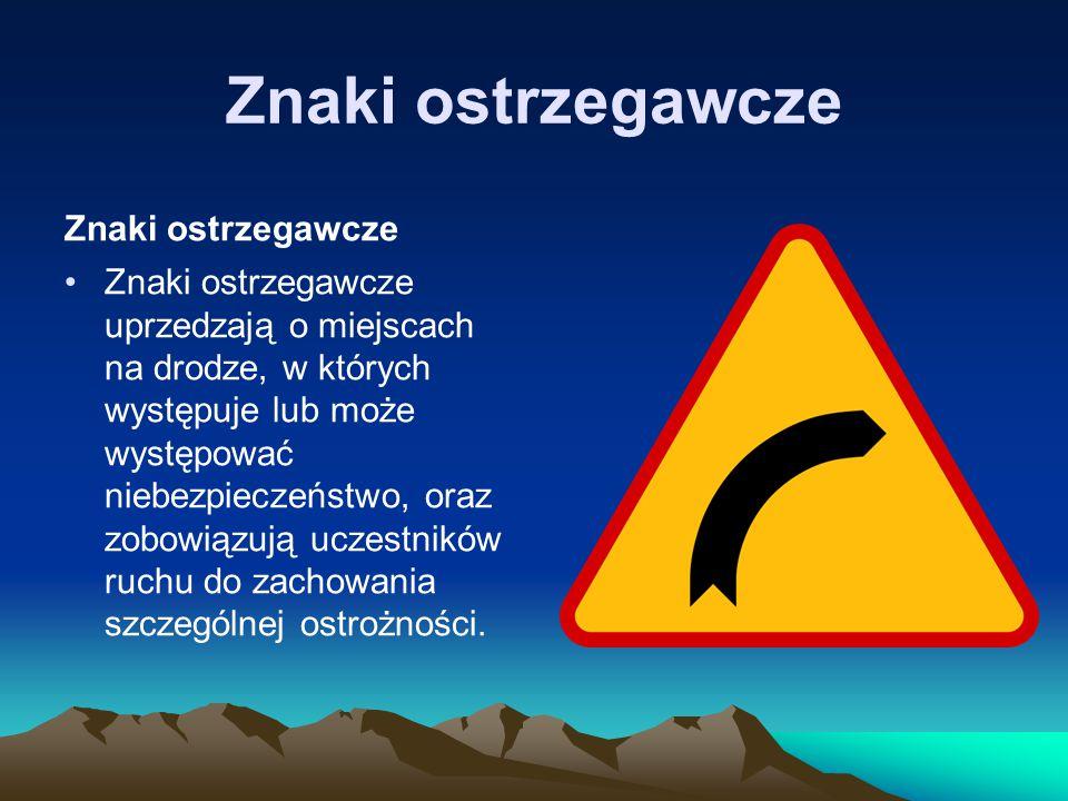 Opisy znaków ruchu drogowego Znaki Zakazu - Opis Znaki zakazu obowiązują na drodze, na której są umieszczone, chyba że przepisy szczególne stanowią inaczej.