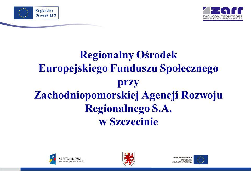 Regionalny Ośrodek Europejskiego Funduszu Społecznego przy Zachodniopomorskiej Agencji Rozwoju Regionalnego S.A.