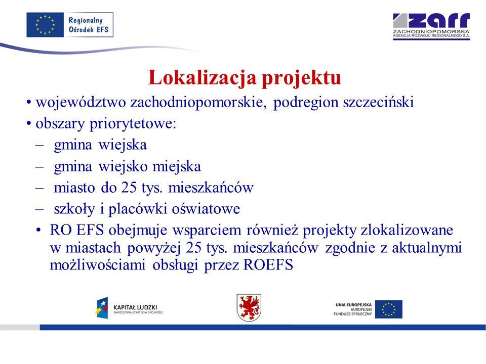 Lokalizacja projektu województwo zachodniopomorskie, podregion szczeciński obszary priorytetowe: – gmina wiejska – gmina wiejsko miejska – miasto do 25 tys.