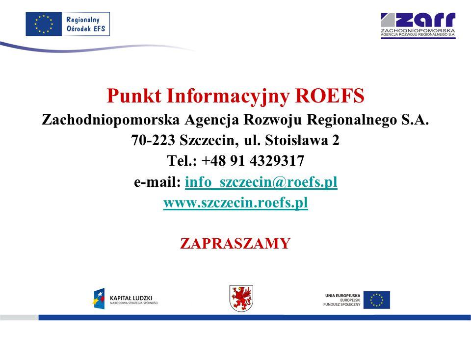 Punkt Informacyjny ROEFS Zachodniopomorska Agencja Rozwoju Regionalnego S.A.
