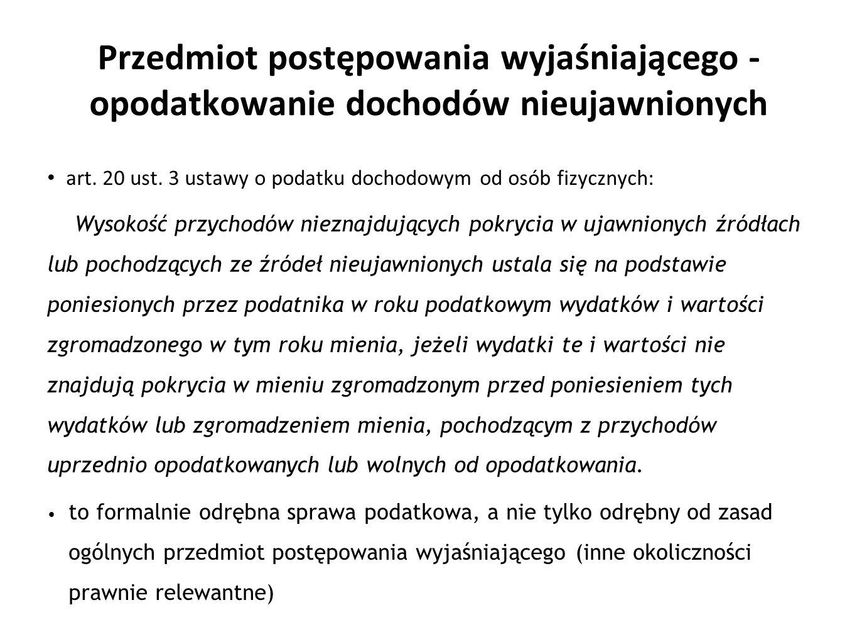 Przedmiot postępowania wyjaśniającego - opodatkowanie dochodów nieujawnionych art. 20 ust. 3 ustawy o podatku dochodowym od osób fizycznych: Wysokość