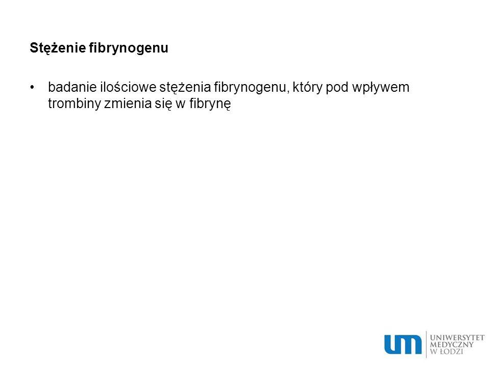 Stężenie fibrynogenu badanie ilościowe stężenia fibrynogenu, który pod wpływem trombiny zmienia się w fibrynę