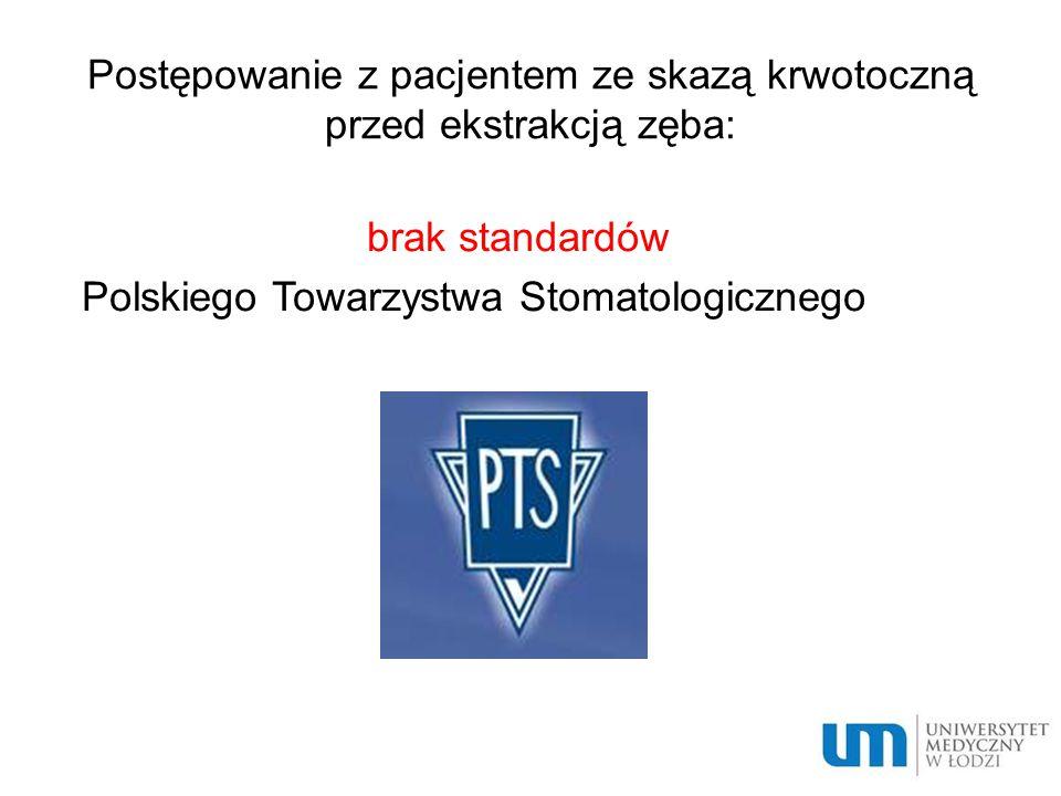 Postępowanie z pacjentem ze skazą krwotoczną przed ekstrakcją zęba: brak standardów Polskiego Towarzystwa Stomatologicznego