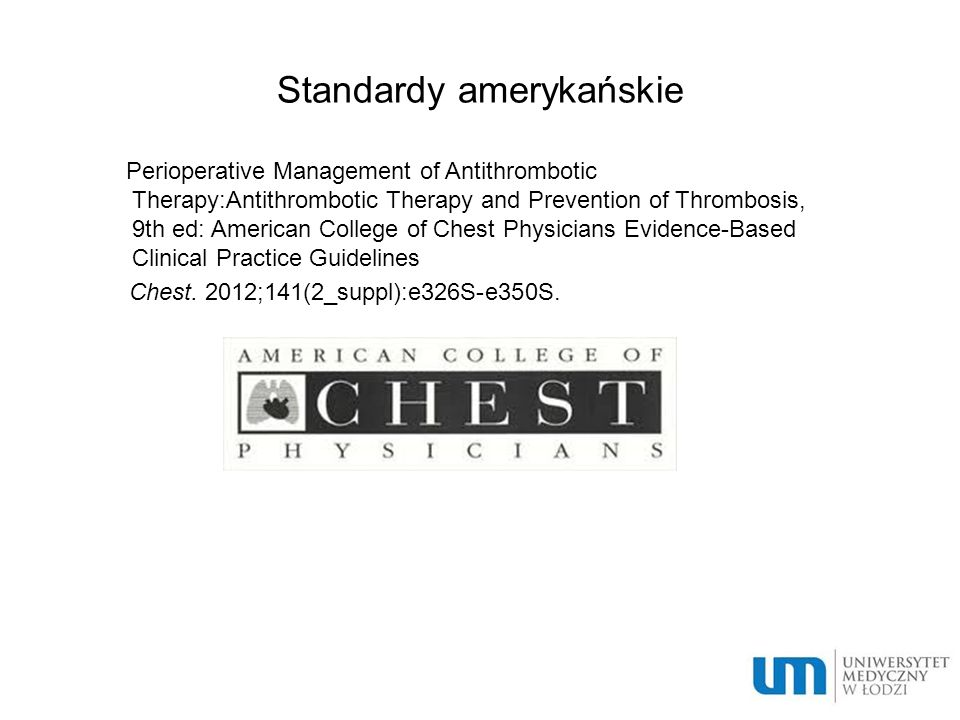 Standardy amerykańskie Perioperative Management of Antithrombotic Therapy:Antithrombotic Therapy and Prevention of Thrombosis, 9th ed: American Colleg