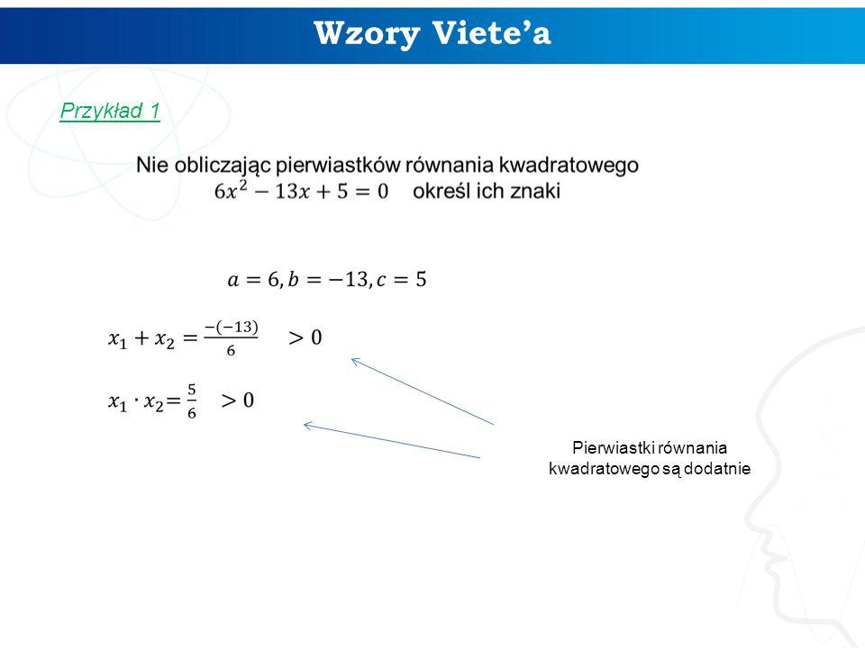 Wzory Viete'a Przykład 1 Pierwiastki równania kwadratowego są dodatnie