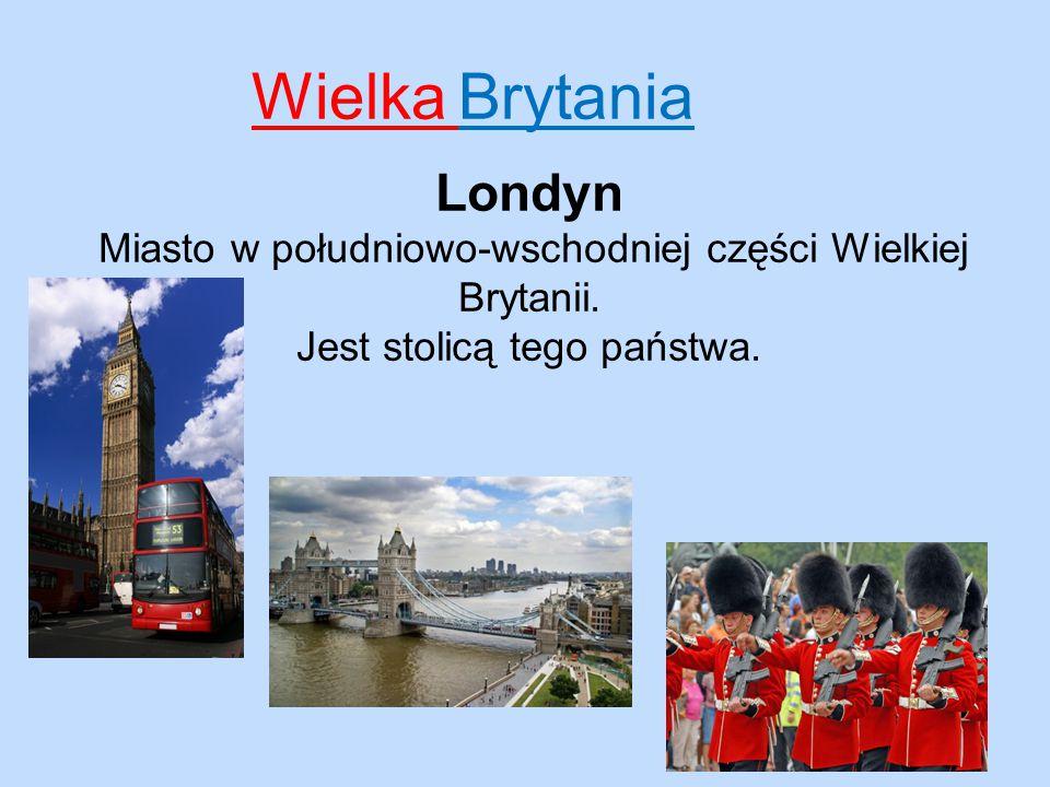 Wielka Brytania Londyn Położony nad Tamizą, jest największym miastem Europy po Moskwie.