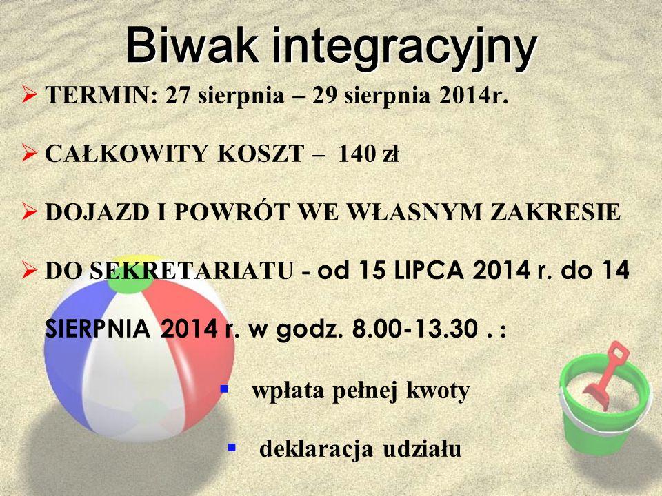 Biwak integracyjny  TERMIN: 27 sierpnia – 29 sierpnia 2014r.