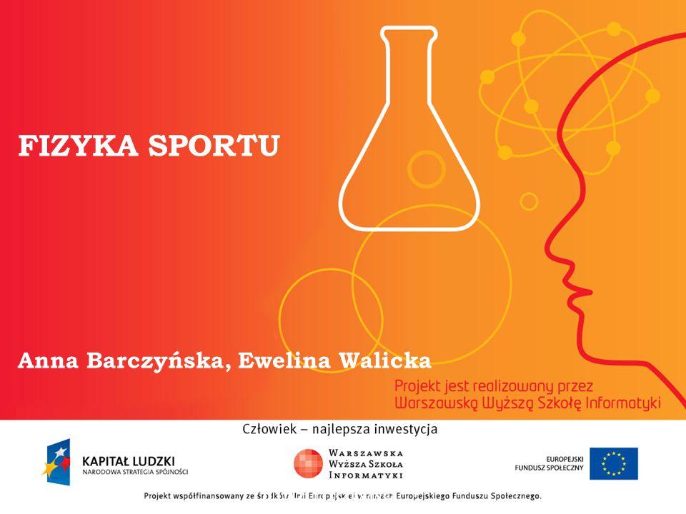 FIZYKA SPORTU Anna Barczyńska, Ewelina Walicka informatyka + 2