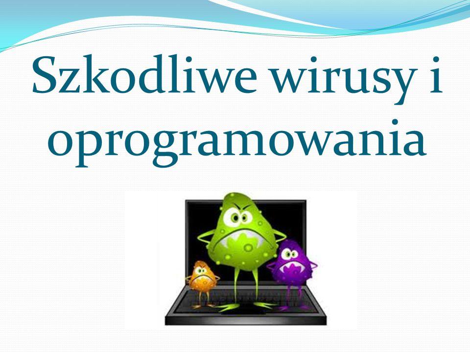 wirusy Wirusy to wszelkie aplikacje, skrypty itp.