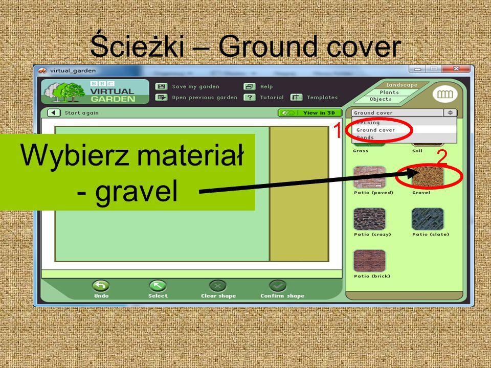 Ścieżki – Ground cover 1 Wybierz materiał - gravel 2