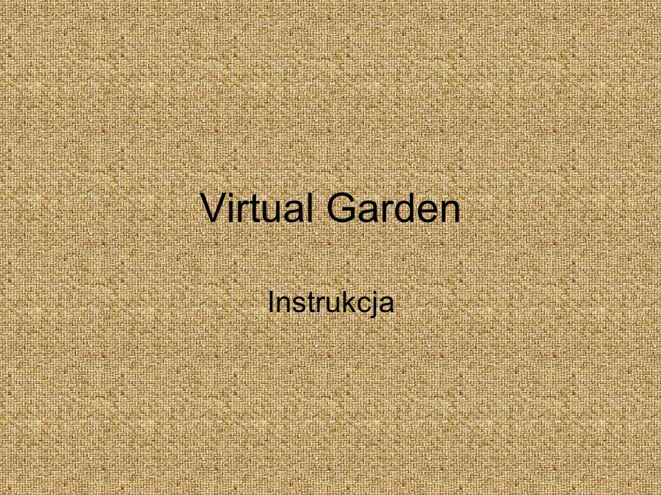 Virtual Garden Instrukcja