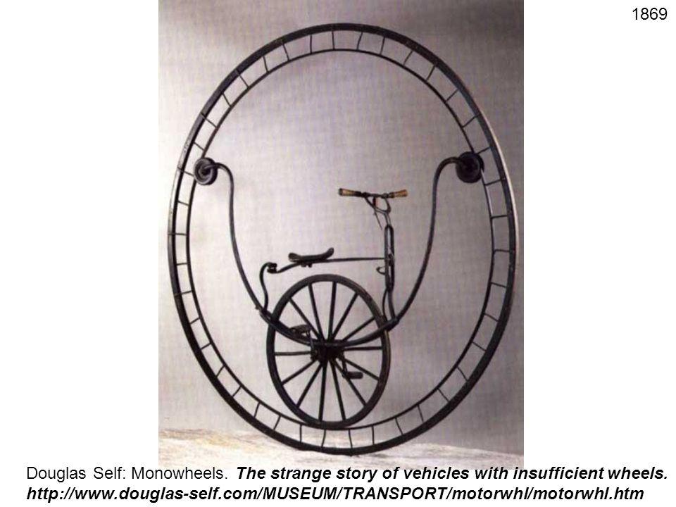 1869 Douglas Self: Monowheels.The strange story of vehicles with insufficient wheels.