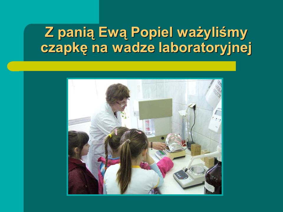 W laboratorium epidemiologiczno-bakteryjnym Aby wejść do tego laboratorium musieliśmy ubrać fartuchy.