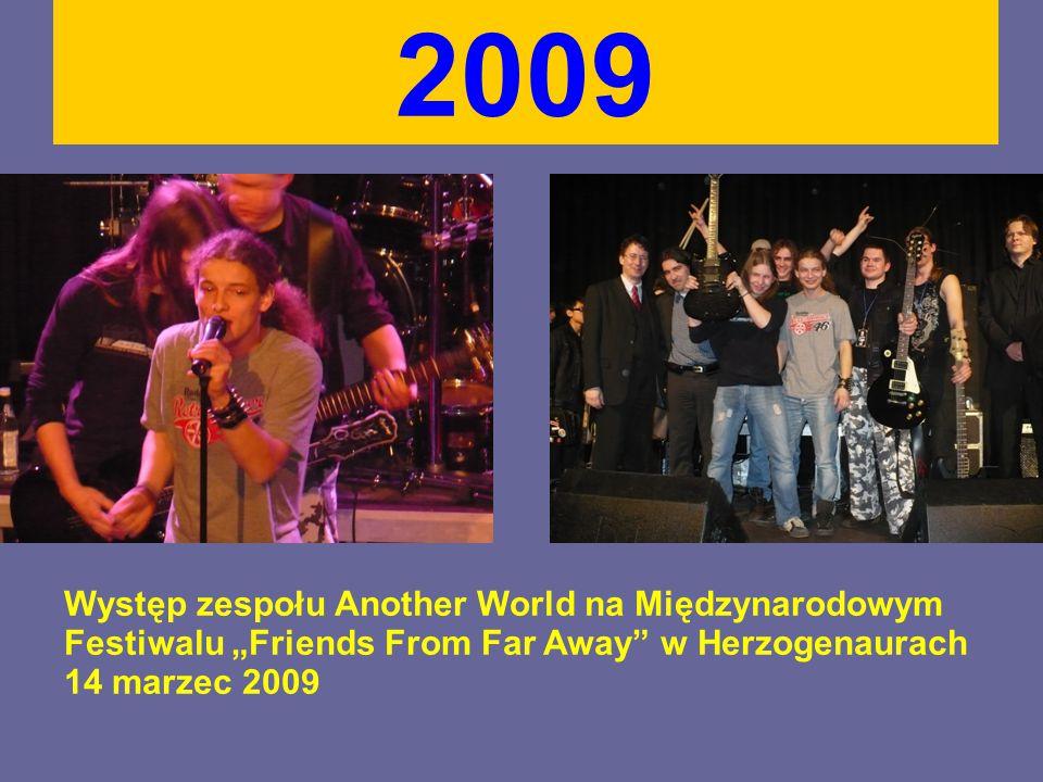 """2009 Występ zespołu Another World na Międzynarodowym Festiwalu """"Friends From Far Away w Herzogenaurach 14 marzec 2009"""