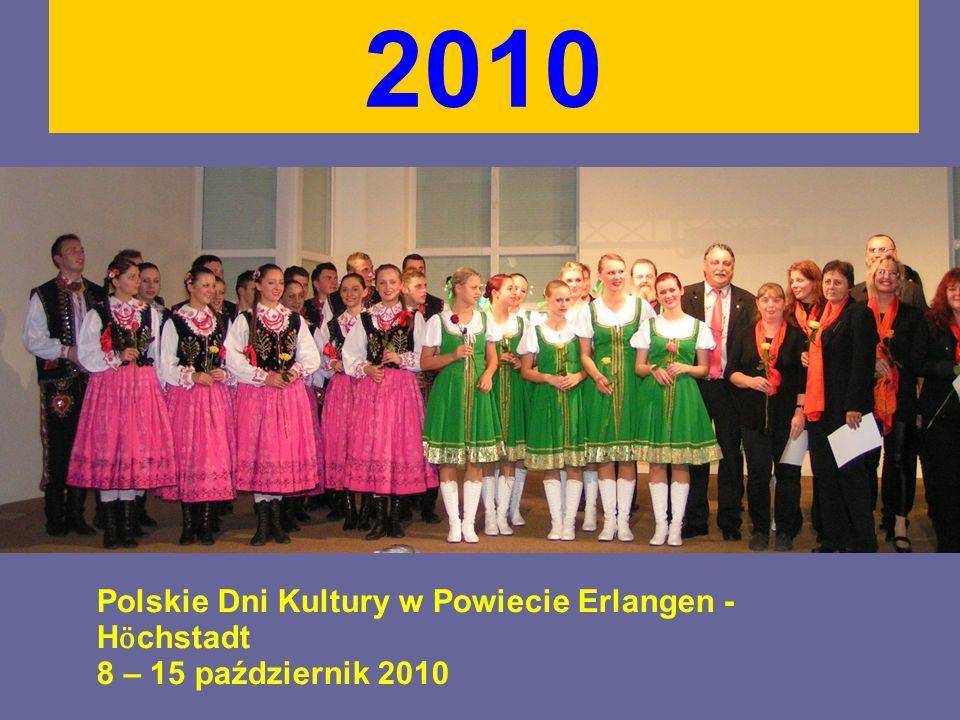 2010 Polskie Dni Kultury w Powiecie Erlangen - H ӧ chstadt 8 – 15 październik 2010