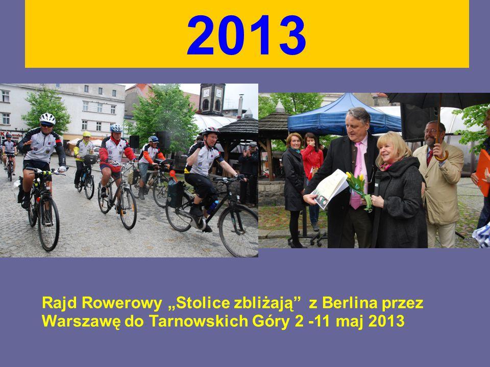 """2013 Rajd Rowerowy """"Stolice zbliżają z Berlina przez Warszawę do Tarnowskich Góry 2 -11 maj 2013"""