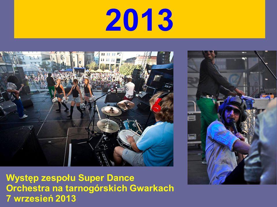2013 Występ zespołu Super Dance Orchestra na tarnogórskich Gwarkach 7 wrzesień 2013