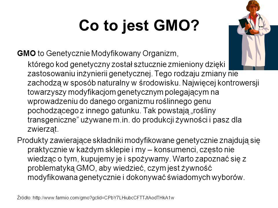 Co to jest GMO? GMO to Genetycznie Modyfikowany Organizm, którego kod genetyczny został sztucznie zmieniony dzięki zastosowaniu inżynierii genetycznej